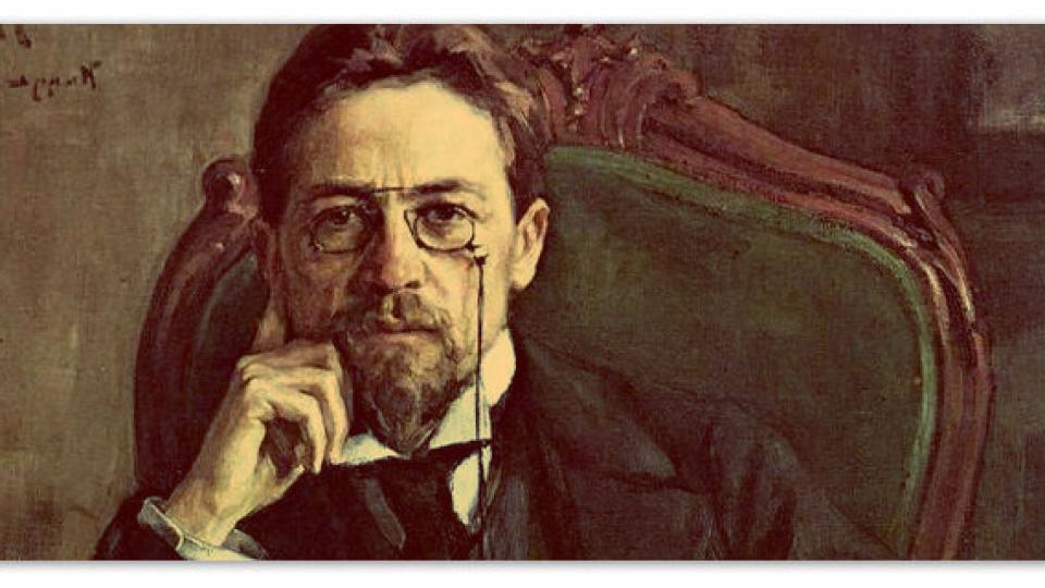 """""""Смисълът на живота е само в едно – вборбата."""" - 158 години от рождението на великия Антон Чехов"""