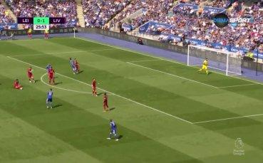 Лестър - Ливърпул 0:2 /първо полувреме/
