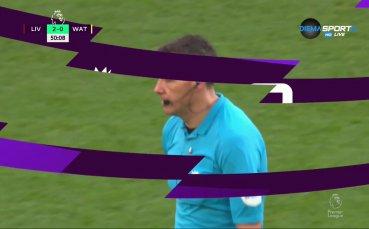 ВАР: Милиметри разделиха Ливърпул от попадение срещу Уотфорд